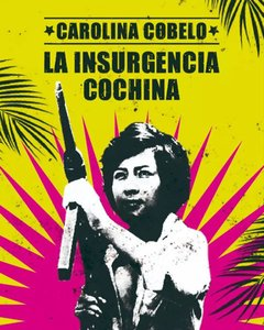 La Insurgencia Cochina, Carolina Cobelo