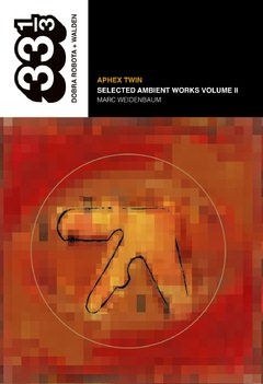 Aphex Twin: Selected Ambient Works Volume II, Marc Weidenbaum
