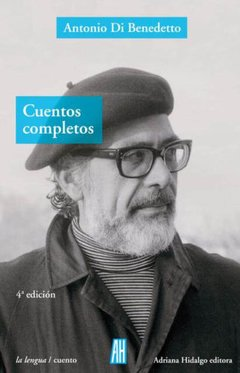 Cuentos Completos, Antonio Di Benedetto