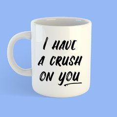 Caneca I have a crush on you