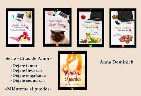 Serie Citas De Amor 4 Libros Mienteme Si Puedes Anna Dominich