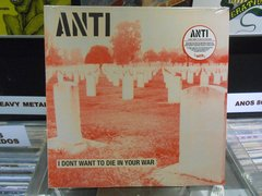 Lp Anti - I Dont To Die In Your War - Novo - Pronta Entrega