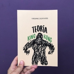 Teoría King Kong. Virginie Despentes. en internet