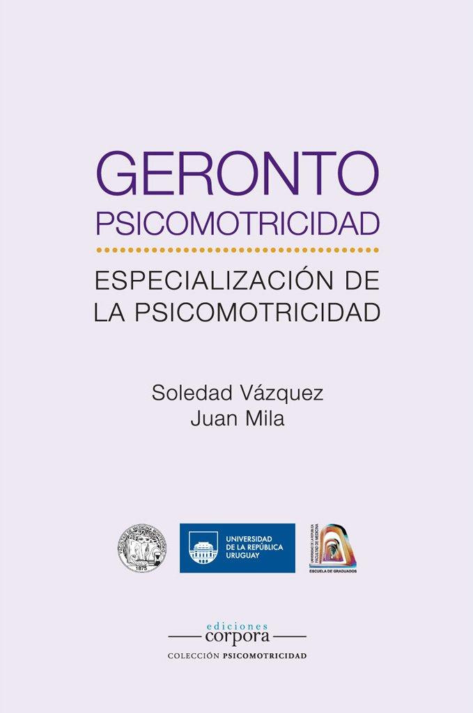 https://corporaediciones.mitiendanube.com/productos/gerontopsicomotricidad-especializacion-de-la-psicomotricidad-soledad-vazquez-juan-mila/