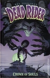 Dead Rider Crown of Souls TPB (2015 Dark Horse) #1-1ST