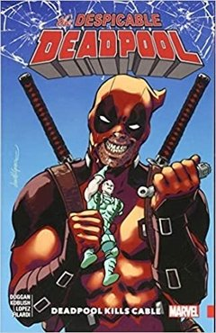 Despicable Deadpool Vol. 1: Deadpool Kills Cable Paperback