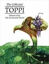 The Collected Toppi Vol. 1: The Enchanted World Hardcover