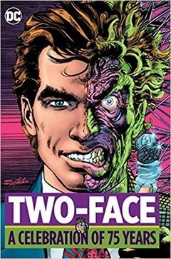 Two Face: A Celebration of 75 Years Hardcover