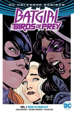 Batgirl And The Birds Of Prey Vol. 1: Who Is Oracle? (Rebirth) Paperback