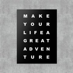 Placa decorativa Make your life a great adventure