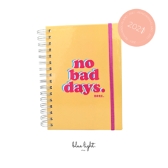 Agenda - No bad days. YELLOW.