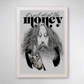 PÔSTER COM MOLDURA - IT'S NOT ABOUT THE MONEY