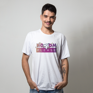 CAMISETA BRANCA - NO DM PLEASE