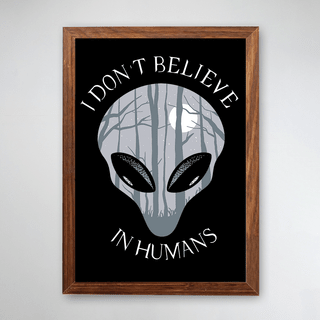 PÔSTER COM MOLDURA - I DON'T BELIEVE IN HUMANS