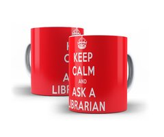 Caneca Copo Xicara Keep Calm And Ask A Librarian